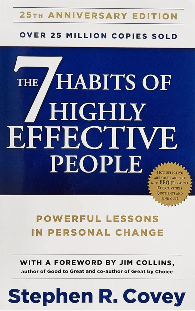 THE 7 HABITS OF HIGHLY EFFECTIVE PEOPLE – POWERFUL LESSON IN PERSONAL CHANGE.