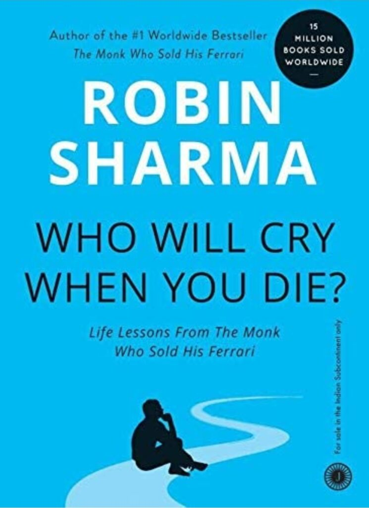 Who Will Cry When You Die By Robin Sharma book review